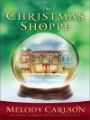 The Christmas Shoppe - Melody Carlson