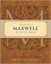 The Neal A Maxwell Quote Book, Illustrated Edition - Neal A. Maxwell, Cory H. Maxwell