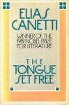 The Tongue Set Free: Remembrance of a European Childhood - Elias Canetti, Joachim Neugroschel