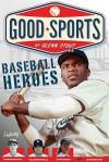 Baseball Heroes - Glenn Stout