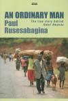 An Ordinary Man - Paul Rusesabagina, Tom Zoellner