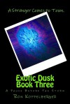 Exotic Dusk Book Three: A Pause Before the Storm - Ron W. Koppelberger Jr.