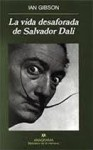 La vida desaforada de Salvador Dalí - Ian Gibson