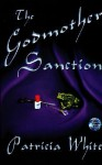 The Godmother Sanction - Patricia Lucas White