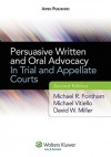 Persuasive Written and Oral Advocacy: In Trial and Appellate Courts, Second Edition - Michael R. Fontham, David W. Miller