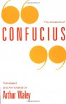 The Analects of Confucius - Confucius, Arthur Waley