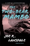 The Two-Bear Mambo (Hap Collins and Leonard Pine, #3) - Joe R. Lansdale