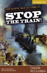 Stop the Train! (Economy) - Geraldine McCaughrean, Ellen Myrick