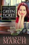 The Green Ticket - Samantha March
