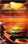 Southern Fried Trouble - Katherine Deauxville