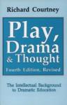 Play, Drama & Thought - Richard Courtney