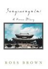Songsaengnim: A Korea Diary - Ross Brown