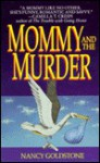 Mommy and the Murder - Nancy Goldstone