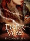 Dark Vow - Shona Husk