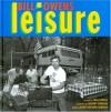 Leisure - Bill Owens, Robert Harshorn Shimshak, Sofia Coppola, Gregory Crewdson