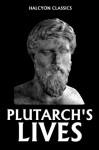 Plutarch's Lives - Plutarch, George Long, Aubrey Stewart, Hugh Clough
