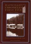 Raincoast Chronicles First Five: Stories & History of the BC Coast, Collector's Edition - Howard White