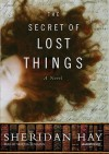 The Secret of Lost Things [With Earbuds] - Sheridan Hay, Vanessa Benjamin