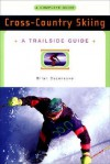 Cross-Country Skiing: A Complete Guide - Brian Cazeneuve