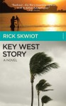 Key West Story - Rick Skwiot