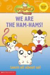 We Are the Ham-Hams! (A Hamtaro Ham-Ham Reader) - Frances Ann Ladd, Ritsuko Kawai