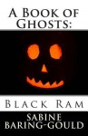 A Book of Ghosts: Black RAM - Sabine Baring-Gould