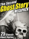 The Second Ghost Story Megapack - M.R. James, Lafcadio Hearn
