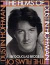 The Films of Dustin Hoffman - Douglas Brode