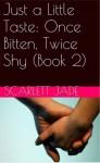 Once Bitten, Twice Shy - Scarlett Jade