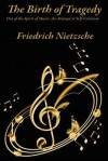 The Birth of Tragedy Out of the Spirit of Music: An Attempt at Self-Criticism - Friedrich Nietzsche, Ian C. Johnston