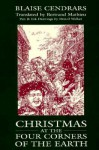 Christmas at the Four Corners of the Earth - Blaise Cendrars, Denzil Walker, Bertrand Mathieu