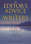 The Forest For The Trees: An Editor's Advice to Writers - Betsy Lerner