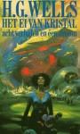 Het ei van kristal: acht verhalen en een droom - H.G. Wells, Manuel van Loggem