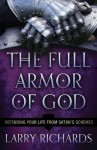 Full Armor of God, The: Defending Your Life From Satan's Schemes - Lawrence O. Richards
