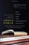 The Naïve and the Sentimental Novelist - Orhan Pamuk