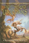 Into the Land of the Unicorns (Unicorn Chronicles (PB)) - Bruce Coville