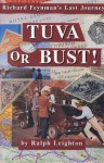 Tuva or Bust: Richard Feynman's Last Journey - Ralph Leighton