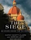 The Siege: 68 Hours Inside the Taj Hotel - Adrian Levy, Cathy Scott-Clark, Michael Page