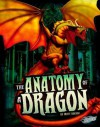 The Anatomy of a Dragon (The World of Dragons) - Matt Doeden, Jonathan Mayer