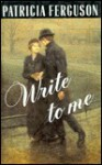 Write to Me - Patricia Ferguson