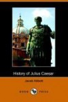 History of Julius Caesar (With Engravings) - Jacob Abbott