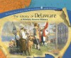 The Colony of Delaware: A Primary Source History - Jake Miller