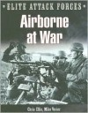 Airborne At War: 7th Flieger Division & the 82nd Airborne Division - Michael Sharpe, Mike Verier