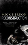 Reconstruction - Mick Herron