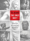 Is Jesus the Only Way? (Redesign) (Today's Issues) - Philip Graham Ryken