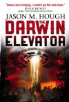 The Darwin Elevator - Jason M. Hough