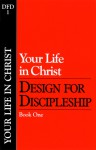 Design for Discipleship: Your Life in Christ, Book 1 - The Navigators, The Navigators