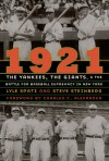 1921: The Yankees, the Giants, and the Battle for Baseball Supremacy in New York - Lyle Spatz