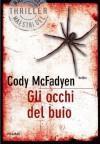 Gli occhi del buio (Bestseller) (Italian Edition) - Cody McFadyen, A. Colitto