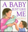 A Baby Just Like Me - Susan Winter